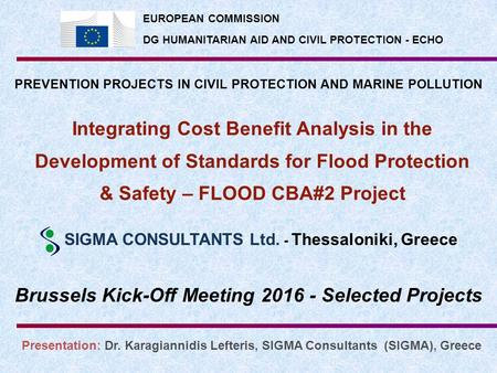 Integrating Cost Benefit Analysis in the Development of Standards for Flood Protection & Safety – FLOOD CBA#2 Project Brussels Kick-Off Meeting