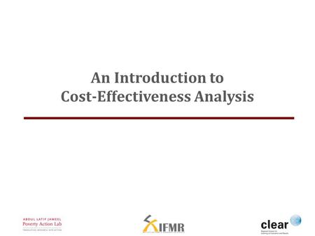 An Introduction to Cost-Effectiveness Analysis. AN OVERVIEW OF CEA.