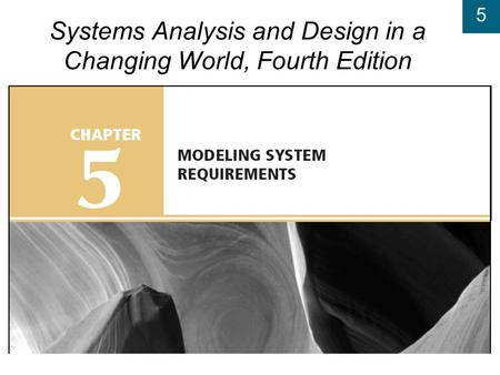 5 Systems Analysis and Design in a Changing World, Fourth Edition.