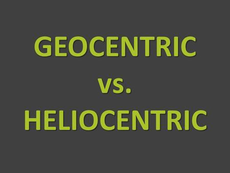 GEOCENTRIC vs. HELIOCENTRIC. What's in Our Solar System? Our Solar System consists of a central star (the Sun), the nine planets orbiting the sun, moons,