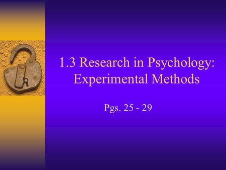 1.3 Research in Psychology: Experimental Methods Pgs