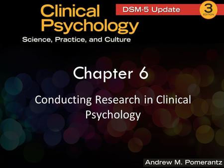 Chapter 6 Conducting Research in Clinical Psychology.