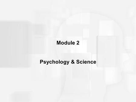 Module 2 Psychology & Science. ANSWERING QUESTIONS Research methods –Survey –Case study –Experiment each method provides a different kind of information.
