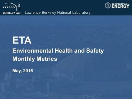 ETA Environmental Health and Safety Monthly Metrics May, 2016.