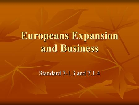 Europeans Expansion and Business Standard and
