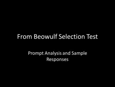 From Beowulf Selection Test Prompt Analysis and Sample Responses.