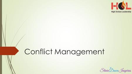 Conflict Management. Learning Objectives  Contrast conflict management and resolution  Evaluate win/win scenarios  Assess personal conflict management.