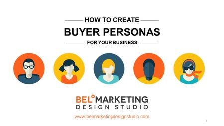 HOW TO CREATE BUYER PERSONAS FOR YOUR BUSINESS 1