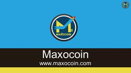 Maxocoin  About Maxocoin  An open-source technology and concept for the crypto currencies of the future. It is privacy-centric digital.