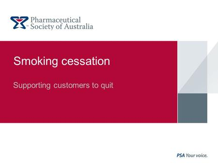 Smoking cessation Supporting customers to quit. What you need to know PSA Presentation text 2 Discuss the health risks associated with smoking, and the.