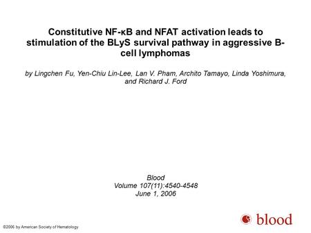 Constitutive NF-κB and NFAT activation leads to stimulation of the BLyS survival pathway in aggressive B- cell lymphomas by Lingchen Fu, Yen-Chiu Lin-Lee,