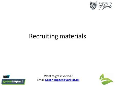 Want to get involved?  Recruiting materials.