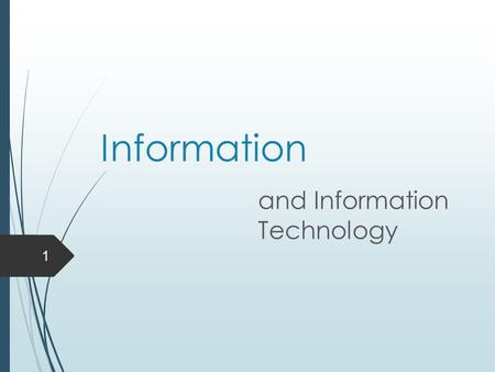 Information and Information Technology 1. Information and employment 2.