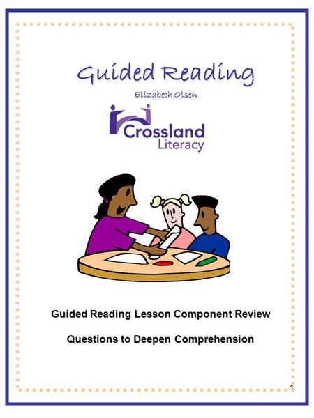 1 Guided Reading Elizabeth Olsen Guided Reading Lesson Component Review Questions to Deepen Comprehension.