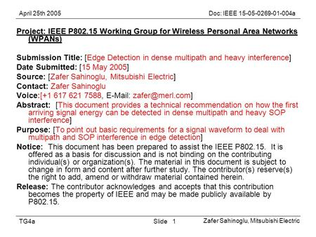 April 25th 2005Doc: IEEE a Zafer Sahinoglu, Mitsubishi Electric SlideTG4a1 Project: IEEE P Working Group for Wireless Personal Area.