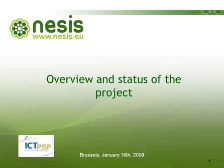 Brussels, January 16th, Overview and status of the project.