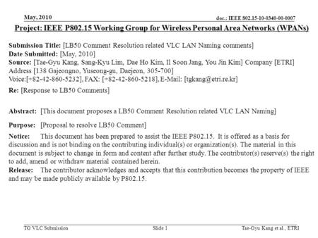 Doc.: IEEE TG VLC Submission May, 2010 Tae-Gyu Kang et al., ETRISlide 1 Project: IEEE P Working Group for Wireless Personal.