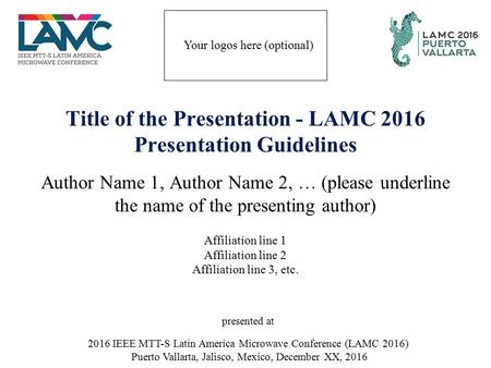 Title of the Presentation - LAMC 2016 Presentation Guidelines Author Name 1, Author Name 2, … (please underline the name of the presenting author) Affiliation.