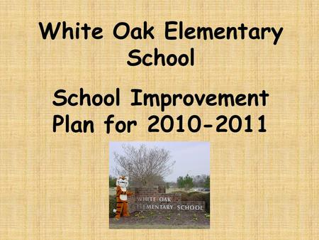 White Oak Elementary School School Improvement Plan for