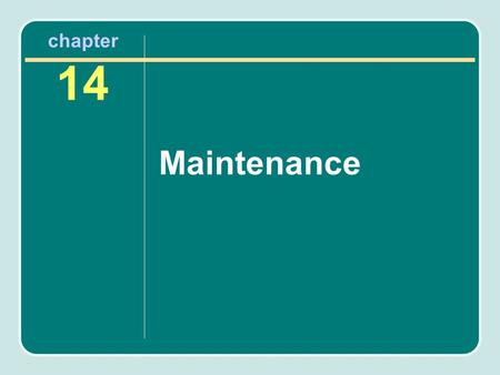 Chapter 14 Maintenance. Maintenance as a Management Function Maintenance as a management function can be a critical contributor to facility utilization.