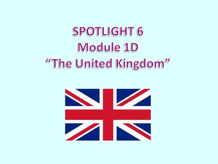The United Kingdom of Great Britain and Northern Ireland The capital of the UK is……….. The UK consists of four parts: England, Wales,………….. and……………...