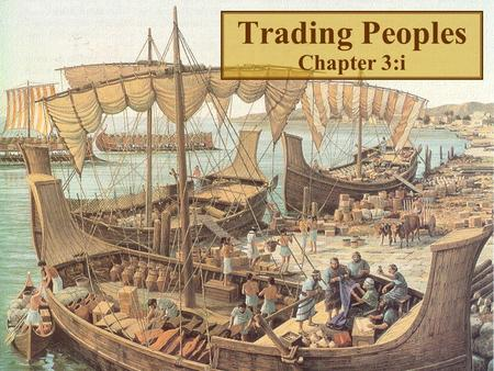 Trading Peoples Chapter 3:i The Aramaeans settled in central Syria circa 1200 B.C.