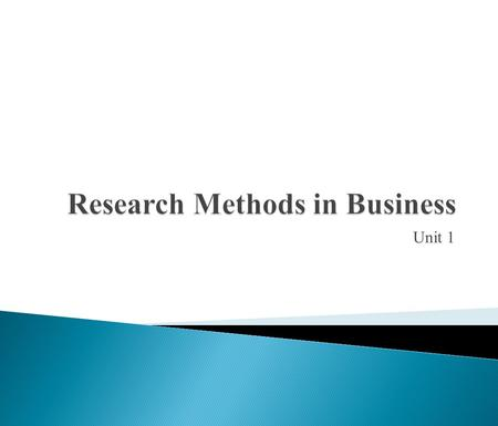 Unit 1.  Fundamentals of research ◦ Meaning of research ◦ Objectives of research ◦ Significance of research  Types of Research  Approaches to research.