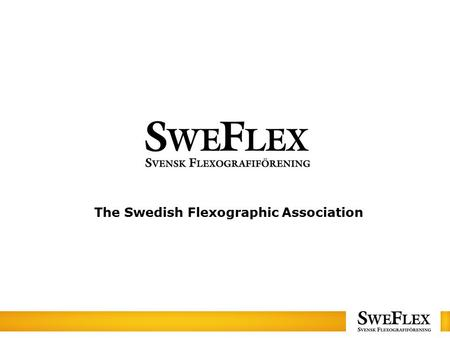 The Swedish Flexographic Association. SWEFLEX association´s new business idea SWEFLEX annual meeting at Broby Grafiska Sunne.