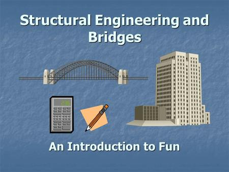 Structural Engineering and Bridges An Introduction to Fun.