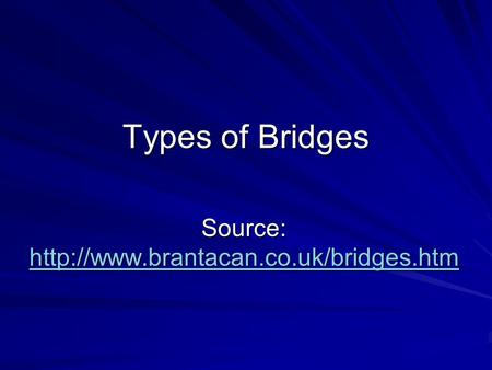 Types of Bridges Source:
