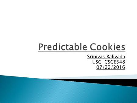 Srinivas Balivada USC CSCE548 07/22/2016.  Cookies are generally set server-side using the 'Set-Cookie' HTTP header and sent to the client  In PHP to.