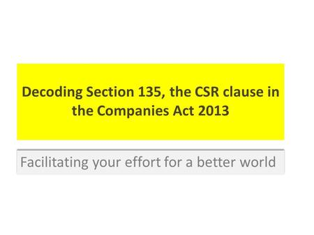 Decoding Section 135, the CSR clause in the Companies Act 2013.