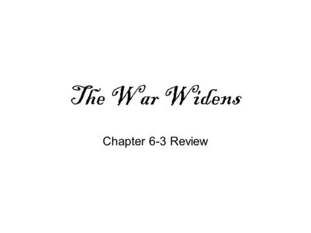 The War Widens Chapter 6-3 Review. African-Americans in the War estimated that at least 5,000 black soldiers fought on the patriot side during the Revolutionary.