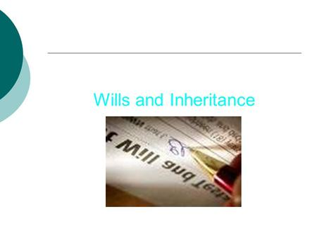 Wills and Inheritance. Inheritance Law  Inheritance Law is concerned with the distribution of a person's property following their death  This may occur.