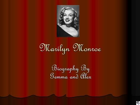 Marilyn Monroe Biography By Gemma and Alex. A star is born. Norma Jean Mortenson (soon after changed to Baker), was born on the 1 st June, 1926 in Los.