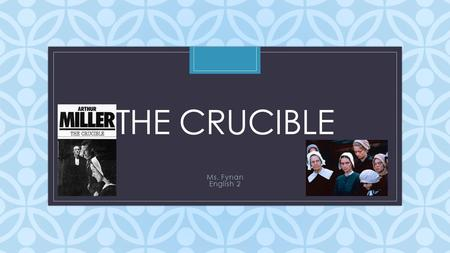 C THE CRUCIBLE Ms. Fynan English 2. Puritans Why did the Puritans come to America? To escape religious persecution What did the Puritans do during the.