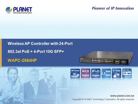 Wireless AP Controller with 24-Port 802.3at PoE + 4-Port 10G SFP+ WAPC-2864HP.