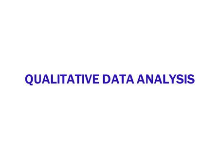 QUALITATIVE DATA ANALYSIS. RESEARCH STRATEGY IDENTIFICATION RESEARCH PROBLEM RESEARCH PURPOSE RESEARCH QUESTIONS ISSUES TO BE EXPLORED APPROPRIATE TECHNIQUES.