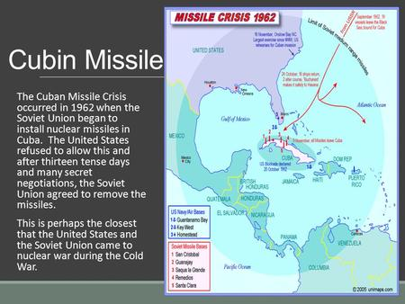 Cubin Missile Crisis The Cuban Missile Crisis occurred in 1962 when the Soviet Union began to install nuclear missiles in Cuba. The United States refused.
