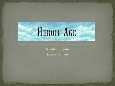 Nicole Ebiware James Polisuk. In Heroic Age, there are multiple protagonists, and they all have very special reasons for embarking on the journey to defeat.