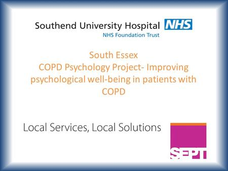South Essex COPD Psychology Project- Improving psychological well-being in patients with COPD.
