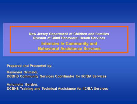 New Jersey Department of Children and Families Division of Child Behavioral Health Services Intensive In-Community and Behavioral Assistance Services.