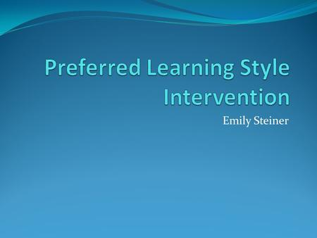 "Emily Steiner. Literature ""Instruction is best provided in a format that matches the preferences of the learner"" (Rogowsky, Calhoun, & Tallal 2015). There."