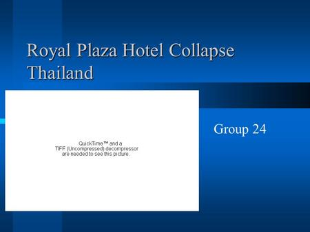 Royal Plaza Hotel Collapse Thailand Group 24. Summary on Collapse Collapsed on Fri 13th August 1993 in less than 10 seconds 379 people in the Hotel were.