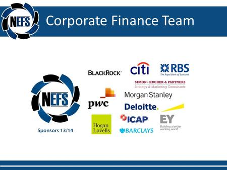 Corporate Finance Team. Companies raise money Fixed Assets/Working Capital Two types of money – debt and equity Venture Capitalists Private Equity and.