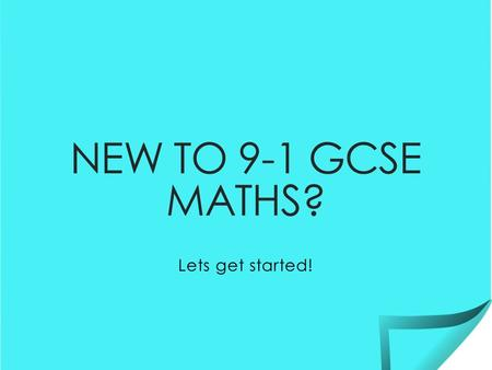 NEW TO 9-1 GCSE MATHS? Lets get started!. Assessment Schedule ◦ Thursday 25 th May AM – Paper 1 Non Calculator ◦ Thursday 8 th June AM – Paper 2 Calculator.