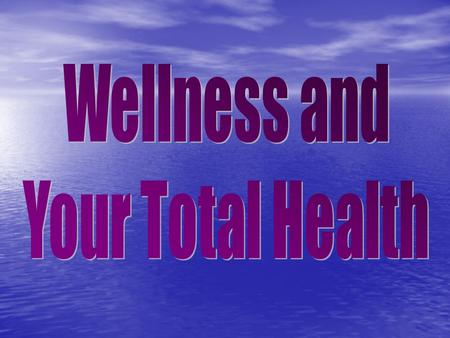 Wellness and the Health Triangle Foundations of Health Physical Physical Social Social Mental/Emotional Mental/Emotional Health – combination of physical,