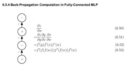 6.5.4 Back-Propagation Computation in Fully-Connected MLP.