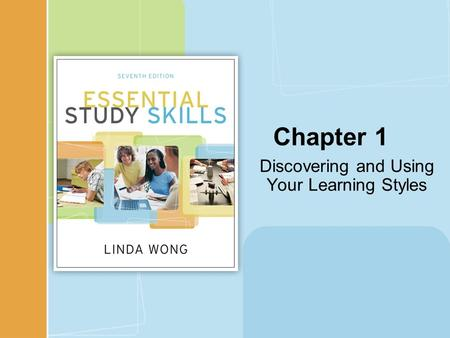 Discovering and Using Your Learning Styles Chapter 1.