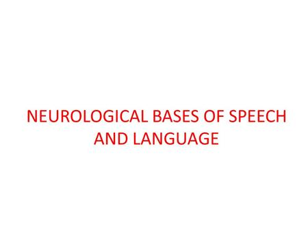 NEUROLOGICAL BASES OF SPEECH AND LANGUAGE. PowerPoint Outline:** I. Introduction II. Components of the central nervous system III. Cerebellum IV. Cerebrum.